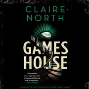 The Gameshouse audiobook by Claire North