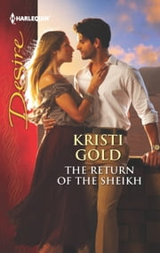 The Return of the Sheikh ebook by Kristi Gold