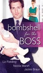 Bombshell For The Boss: The Bride's Baby (A Bride for All Seasons, Book 1) / Executive Mother-To-Be (Baby on Board, Book 9) / Boardroom Baby Surprise (Mills & Boon M&B) ebook by Liz Fielding, Nicola Marsh, Jackie Braun