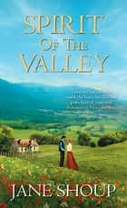 Spirit of the Valley ebook by Jane Shoup