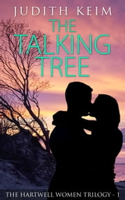 The Talking Tree - The Hartwell Women Trilogy, #1 ebook by Judith Keim