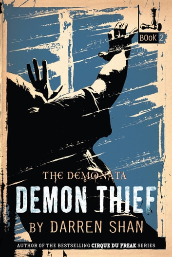 The Demonata #2: Demon Thief - Book 2 in The Demonata series ebook by Darren Shan
