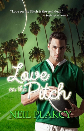 Love on the Pitch - Love On, #4 ebook by Neil Plakcy
