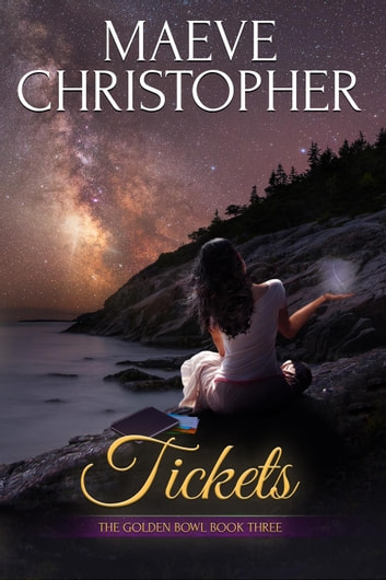 Tickets - The Golden Bowl, #3 ebook by Maeve Christopher