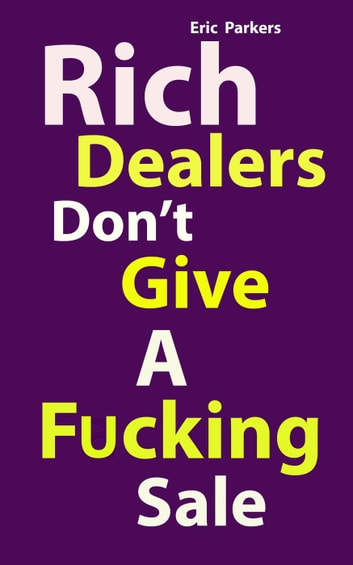 Rich Dealers Don't Give a Fucking sale ebook by chucream k