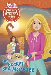 Sisters Mystery Club #3: The Secret Sea Monster (Barbie) ebook by Tennant Redbank