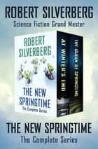 The New Springtime - The Complete Series ebook by Robert Silverberg