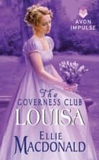 The Governess Club: Louisa ebook by Ellie Macdonald