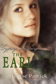 Gypsy Legacy: The Earl ebook by Denise Patrick