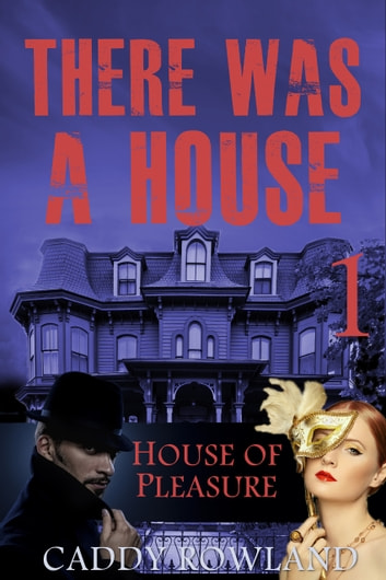 House of Pleasure ebook by Caddy Rowland