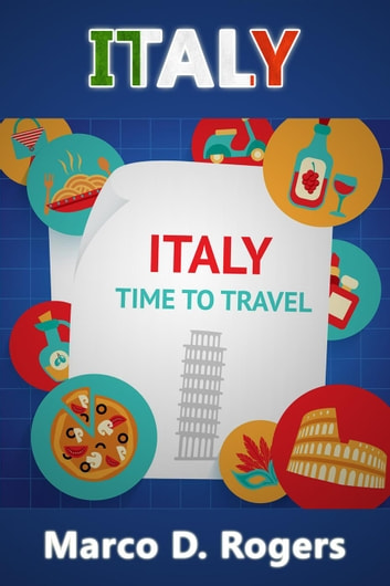 Italy - Travel Guide Series, #2 ebook by Marco D. Rogers