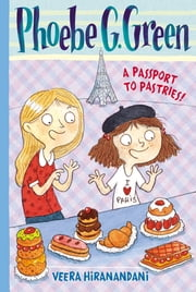A Passport to Pastries #3 ebook by Veera Hiranandani,Joelle Dreidemy