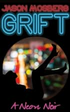 Grift ebook by Jason Mosberg