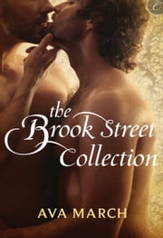 The Brook Street Collection - Brook Street: Thief\Brook Street: Fortune Hunter\Brook Street: Rogues ebook by Ava March