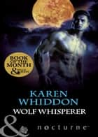 Wolf Whisperer (Mills & Boon Nocturne) ebook by Karen Whiddon