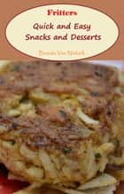 Fritters: Quick and Easy Snacks and Desserts ebook by Brenda Van Niekerk