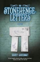 The Stonehenge Letters ebook by Harry Karlinsky