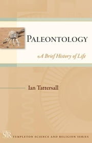 Paleontology: A Brief History of Life ebook by Tattersall, Ian