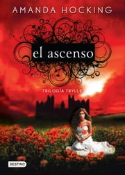 El ascenso - Trilogía Trylle III ebook by Amanda Hocking