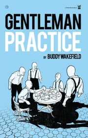 Gentleman Practice ebook by Buddy Wakefield
