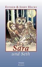 Sara und Seth - Roman ebook by Esther Hicks