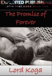 The Promise of Forever ebook by Lord Koga
