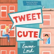 Tweet Cute - A Novel audiobook by Emma Lord