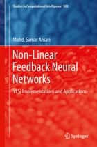 Non-Linear Feedback Neural Networks ebook by Mohd. Samar Ansari