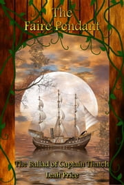 The Ballad of Captain Thatch - The Faire Pendant Series, #2 ebook by Leah Price