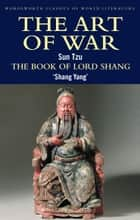 The Art of War / The Book of Lord Shang ebook by Sun Tzu,Shang Yang,Robert Wilkinson,Yuan Shibing,J.J.L. Duyvendak,Tom Griffith