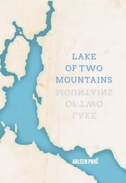Lake of Two Mountains ebook by Arleen Paré