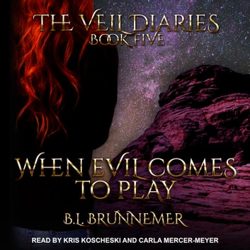 When Evil Comes to Play audiobook by B.L. Brunnemer
