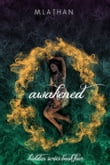 Awakened (Hidden Series Book Four)