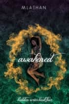 Awakened (Hidden Series Book Four) eBook by M. Lathan