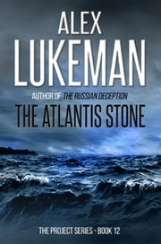 The Atlantis Stone - The Project, #12 ebook by Alex Lukeman
