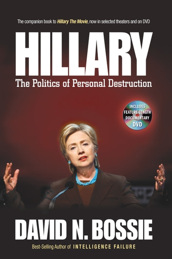 Hillary - The Politics of Personal Destruction eBook by David N. Bossie