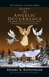 The Angelic Occurrence ebook by Henry K. Ripplinger