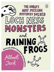 Loch Ness Monsters and Raining Frogs ebook by Albert Jack