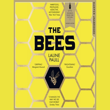 The Bees audiobook by Laline Paull