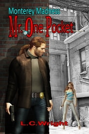 Monterey Madness: Mr. One Pocket ebook by L. C. Wright