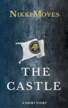 The Castle ebook by Nikki Moyes