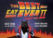 The Best Cat Book Ever: Part II ebook by Kate Funk