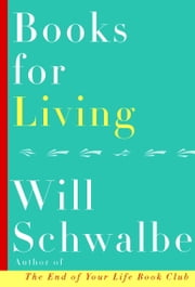 Books for Living ebook by Will Schwalbe