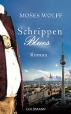 Schrippenblues - Roman ebook by Moses Wolff