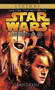 Labyrinth of Evil: Star Wars ebook by James Luceno