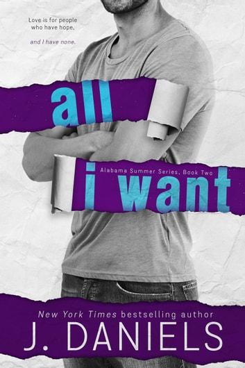 All I Want - Alabama Summer, #2 ebook by J. Daniels