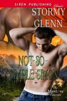 Not-So-Simple Simon ebook by Stormy Glenn