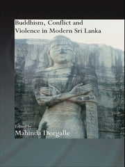 Buddhism, Conflict and Violence in Modern Sri Lanka ebook by Mahinda Deegalle