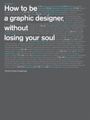 How to Be a Graphic Designer without Losing Your Soul ebook by Adrian Shaughnessy