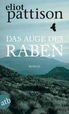 Das Auge des Raben - Roman ebook by Eliot Pattison, Thomas Haufschild